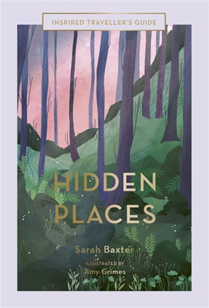 City Style and Living Magazine spring 2020 5 Travel Books that Will Open Your Mind to Looking Differently at the World Hidden-Places-An-Inspired-Traveller's-Guide-by-Sarah-Baxter